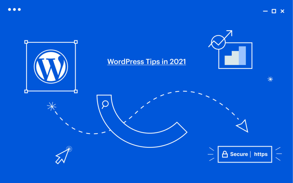 The Best WordPress Tips and Practices for 2021